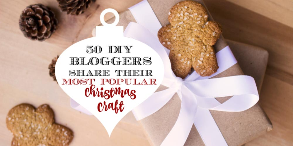 The Most Popular Christmas Craft Ideas From 50 Bloggers Crafting Is My Therapy